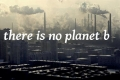 Earth is our home. There is no planet B.