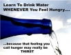 Drink water when you're hungry